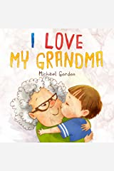 I Love My Grandma: (Childrens Books About Emotions & Feelings, Kids Ages 2 4, Toddlers, Preschool) Kindle Edition