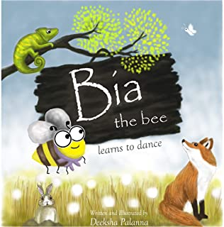 Bia the Bee Learns to Dance: A story that inspires you to chase your dreams (English Edition)