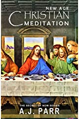 New Age Christian Meditation: Esoteric Teachings of Jesus, Meister Eckhart, Eckhart Tolle, Krishnamurti and more! (The Secret of Now Book 4) Kindle Edition