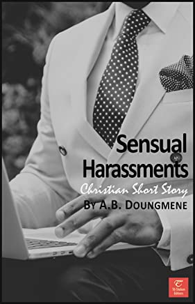 Sensual Harassments (Glorious Life in Christ Book 1) (English Edition)