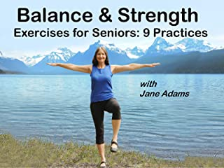 Balance & Strength Exercises for Seniors: 9 Practices with Jane Adams