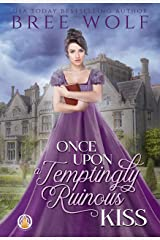 Once Upon a Temptingly Ruinous Kiss (The Whickertons in Love Book 2) Kindle Edition