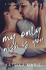 My Only Wish is You (Taking Chances Book 5) Kindle Edition