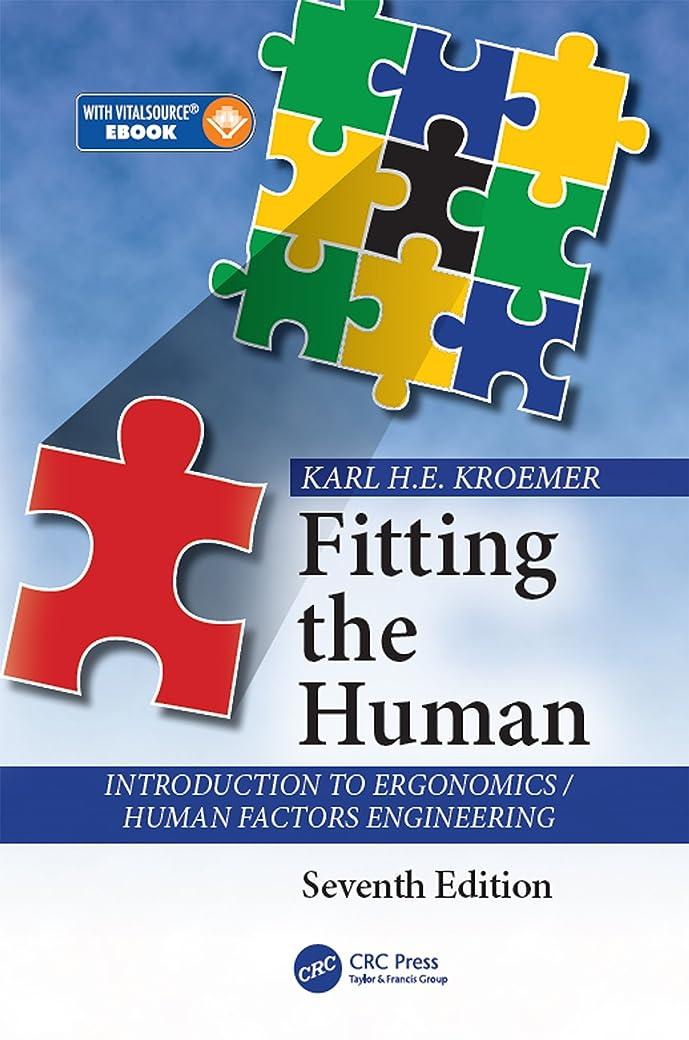 振り返る征服する氏Fitting the Human: Introduction to Ergonomics / Human Factors Engineering, Seventh Edition (English Edition)