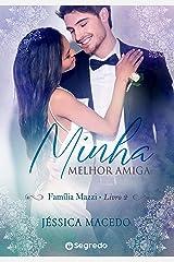 Minha Melhor Amiga: Mais que Amigos (Família Mazzi Livro 2) eBook Kindle