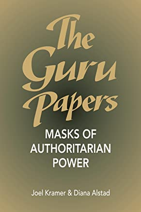 The Guru Papers: Masks of Authoritarian Power
