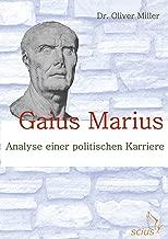 Gaius Marius: Analyse einer politischen Karriere (German Edition)