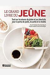 Le grand livre du jeûne: Tout sur la science du jeûne et ses bienfaits pour la perte de poids, la santé et la vitalité Format Kindle