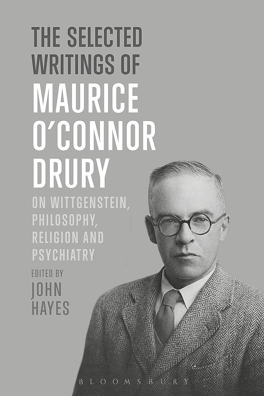 幅冷淡な徹底The Selected Writings of Maurice O'Connor Drury: On Wittgenstein, Philosophy, Religion and Psychiatry (English Edition)