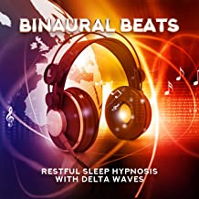 Binaural Beats with Delta Waves: Experience Sleep Hypnosis, Brain Training, Lucid Dreaming, Lullabies, Relaxation Meditation, Yoga, Nature Sounds, Isochronic Tones