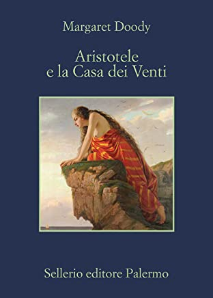 Aristotele e la Casa dei Venti (Aristotele detective Vol. 11)