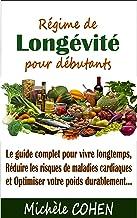 Régime de Longévité pour débutants: Le guide complet pour vivre longtemps, réduire les risques de maladies cardiaques et o...