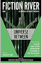 Fiction River: Universe Between (Fiction River: An Original Anthology Magazine Book 8) Kindle Edition