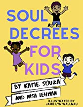 Soul Decrees For Kids : Kindle