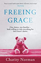 Freeing Grace (Charity Norman Reading-Group Fiction)