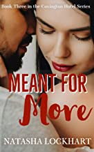 Meant for More (Covington Hotel Series Book 3)