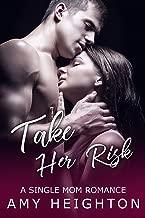 Take Her Risk: A Single Mom Romance