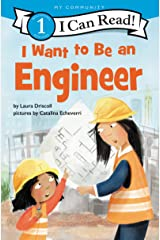 I Want to Be an Engineer (I Can Read Level 1) Kindle Edition