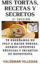 MIS TORTAS, RECETAS Y SECRETOS: El libro de la repostería (Spanish Edition)