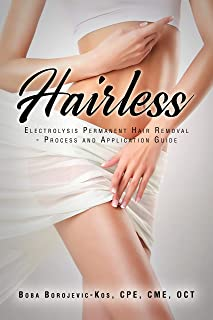 Hairless: Electrolysis Permanent Hair Removal Process and Application Guide