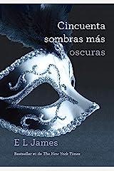 Cincuenta sombras más oscuras (Spanish Edition) Kindle Edition