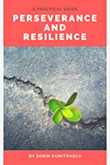Perseverance and Resilience: A Practical Guide (Management Book 2) Kindle Edition