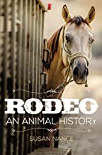 Rodeo: An Animal History (The Environment in Modern North America Book 3) (English Edition)