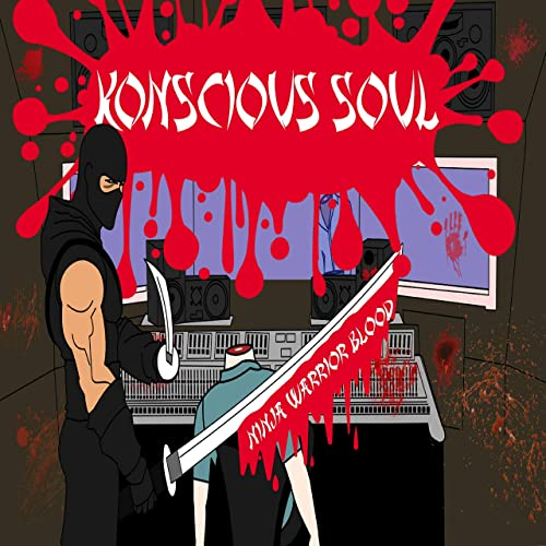 Ninja Warrior Blood [Explicit] by Konscious Soul on Amazon ...
