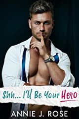 Shh... I'll Be Your Hero (Small Town Romances) Kindle Edition