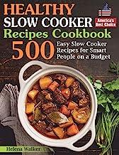 Healthy Slow Cooker Recipes Cookbook: 500 Easy Slow Cooker Recipes for Smart People on a Budget. (Bonus! Low-Carb, Keto, Vegan, Vegetarian and Mediterranean Crock Pot Recipes) Book PDF