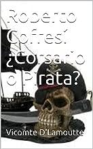 Roberto Cofresí ¿Corsario o Pirata? (Spanish Edition)
