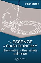 The Essence of Gastronomy: Understanding the Flavor of Foods and Beverages (English Edition)