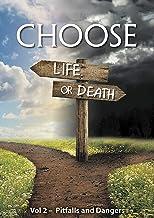 Choose Life or Death Vol II - Pitfalls and Dangers (English Edition)