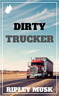 Dirty Trucker: Blue Collar Gay Erotica (Blue Collar Stink Book 2)