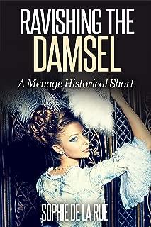 Ravishing the Damsel: A Menage Historical Short