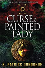 Curse of the Painted Lady ((The Anlon Cully Chronicles) (Volume 3))