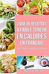 Livre de recettes à faible teneur en calories En français/ Low Calorie Cookbook In French Format Kindle