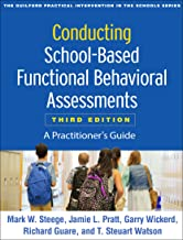 Conducting School-Based Functional Behavioral Assessments, Third Edition: A Practitioner's Guide (The Guilford Practical I...