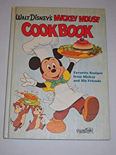 Walt Disney's Mickey Mouse Cookbook: Favorite Recipes from Mickey and His Friends