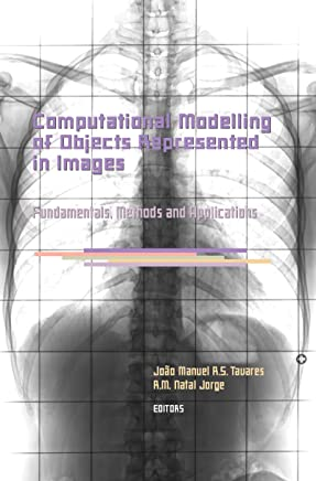Computational Modelling of Objects Represented in Images. Fundamentals, Methods and Applications: Proceedings of the International Symposium CompIMAGE ... Water and Earth Sciences) (English Edition)