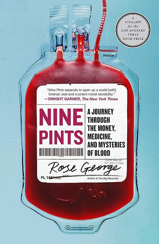 別れるやがて芸術Nine Pints: A Journey Through the Money, Medicine, and Mysteries of Blood (English Edition)