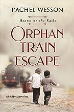 Orphan Train Escape: The Orphan Train Series (Hearts On The Rails)