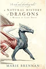 A Natural History of Dragons: A Memoir by Lady Trent (Memoirs of Lady Trent Book 1) Kindle Edition
