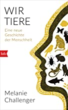 Wir Tiere: Eine neue Geschichte der Menschheit (German Edition)