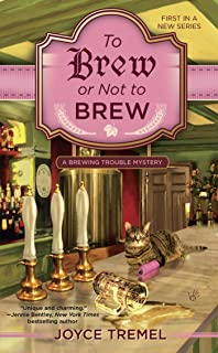 To Brew or Not to Brew (A Brewing Trouble Mystery Book 1)