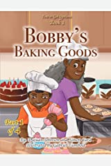 Bobby's Baking Goods (You Got Options Financial Literacy Series) Kindle Edition