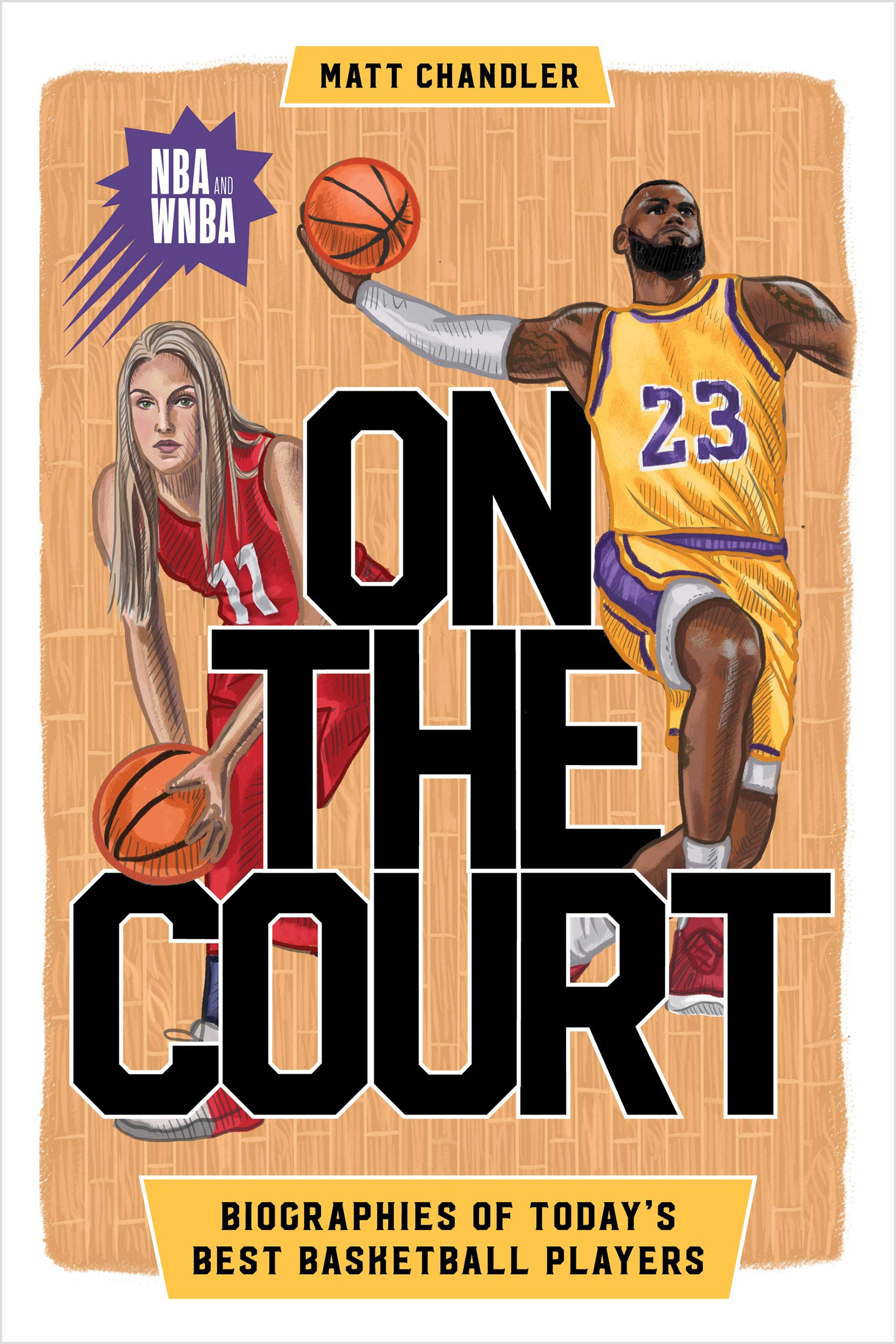 Image OfOn The Court: Biographies Of Today's Best Basketball Players (Biographies Of Today's Best Players)