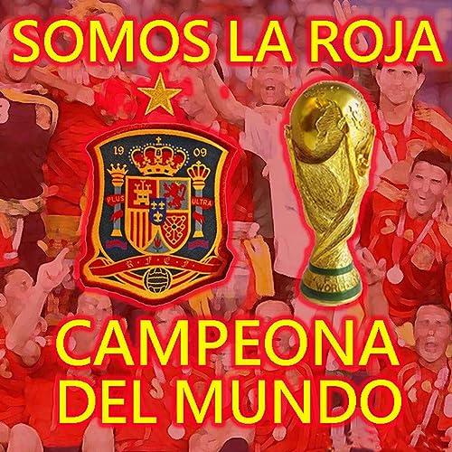 Somos La Roja Campeona - Homenaje Selección Española de Hooks ...