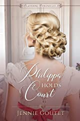 Philippa Holds Court (Clavering Chronicles Book 2) Kindle Edition