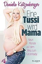 Eine Tussi wird Mama: Neun Monate auf dem Weg zum Katzenbaby (German Edition)